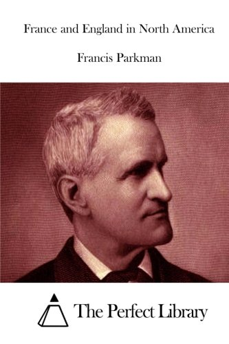9781512297133: France and England in North America (Perfect Library)