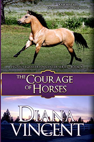 9781512297195: The Courage of Horses (Pegasus Equestrian Center Series) (Volume 4)