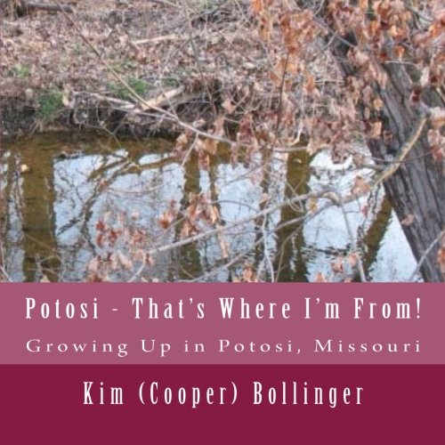 9781512297379: Potosi - That's Where I'm From!: Growing Up in Potosi, Missouri