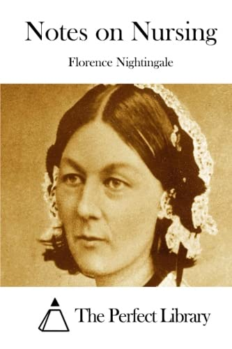 Notes on Nursing (Perfect Library): Nightingale, Florence