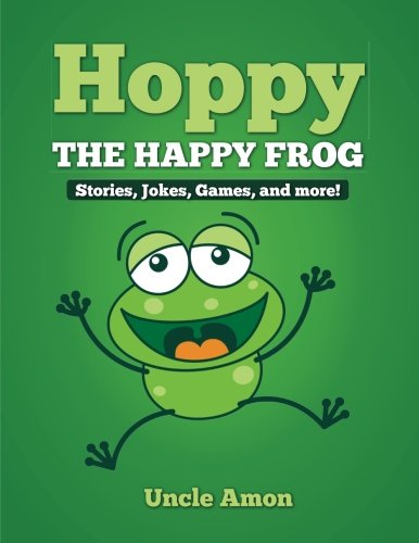 9781512299106: Hoppy the Happy Frog: Short Stories, Games, Jokes, and More! (Fun Time Series for Beginning Readers)