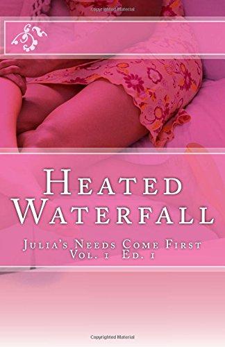 9781512302042: Heated Waterfall (Julia's Needs Come First) (Volume 1)