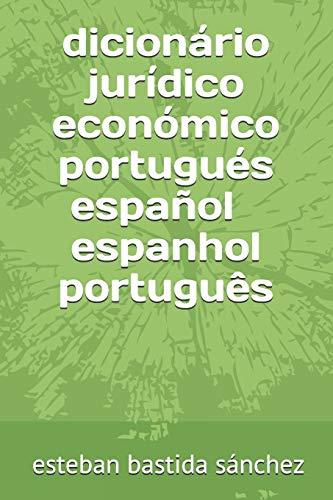 dicionario juridico economico portugues espanol - espanhol portugues (Spanish Edition): esteban ...