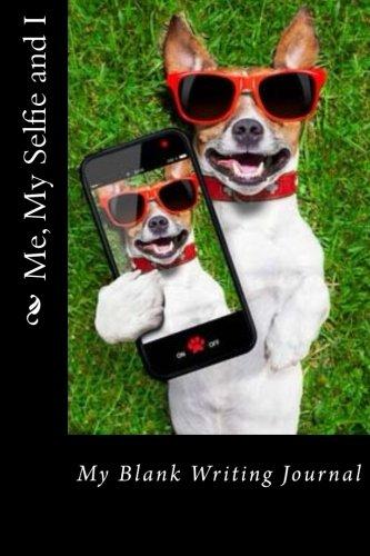 9781512302738: Me, My Selfie and I: My Blank Writing Journal (Blank Journal)
