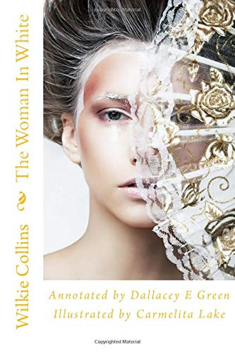 9781512304817: The Woman In White (Annotated by Authoress Dallacey E Green)