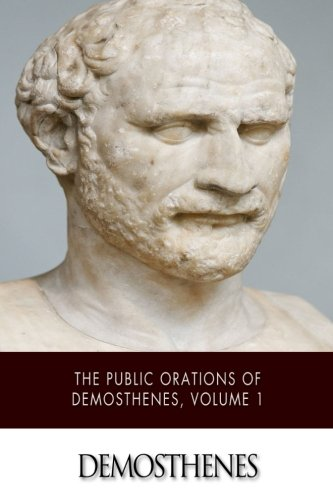 9781512306903: The Public Orations of Demosthenes, Volume 1