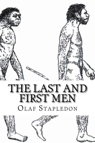 9781512307047: The Last and First Men: A Story of the Near and Far Future