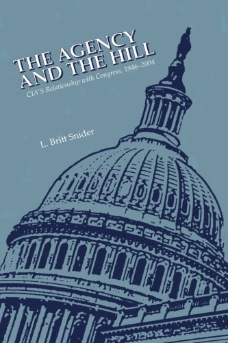 9781512307177: The Agency and The Hill: CIA's Relationship with Congress, 1946-2004
