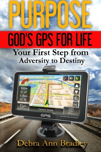 9781512307214: Purpose, God's GPS For Life: Your First Step from Adversity to Destiny