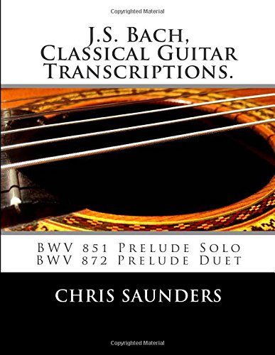 9781512308396: J.S. Bach, Classical Guitar Transcriptions.: BWV 851 Prelude Solo, BWV 872 Prelude Duet