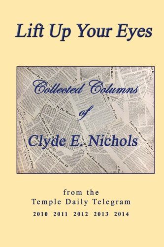 9781512308464: Lift Up Your Eyes Collected Columns of Clyde E. Nichols