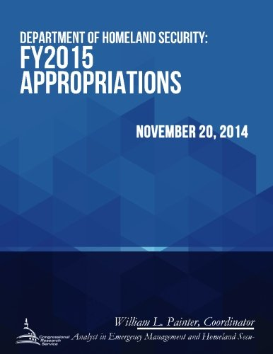 Department of Homeland Security: Fy2015 Appropriations: Congressional Research Service