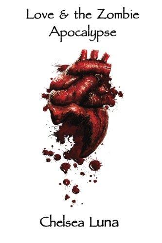 9781512309645: Love & the Zombie Apocalypse: Zombie Apocalypse Trilogy Book 1 (Volume 1)