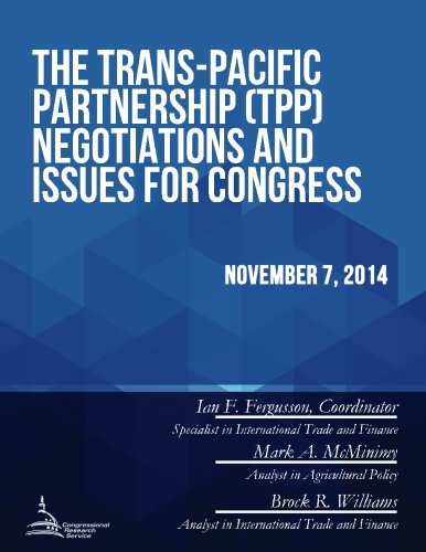 The Trans-Pacific Partnership (TPP) Negotiations and Issues for Congress: Service, Congressional ...