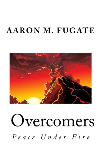 Overcomers: When peace is at stake, no: Fugate, Aaron M.