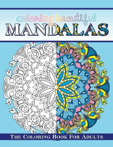 9781512310856: Coloring Beautiful Mandalas The Coloring Book For Adults (Sacred Mandala Designs and Patterns Coloring Books for Adults) (Volume 95)