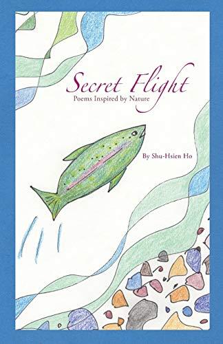 9781512310948: Secret Flight: Poems Inspired by Nature