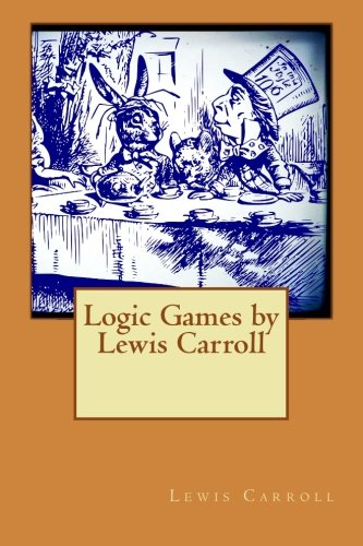 9781512311181: Logic Games by Lewis Carroll