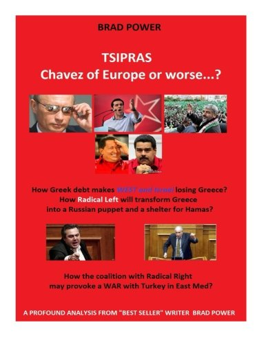 9781512311686: Tsipras: Europe 's Chavez or worse?