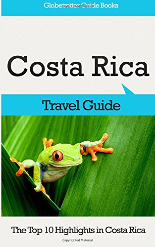 9781512312706: Costa Rica Travel Guide: The Top 10 Highlights in Costa Rica