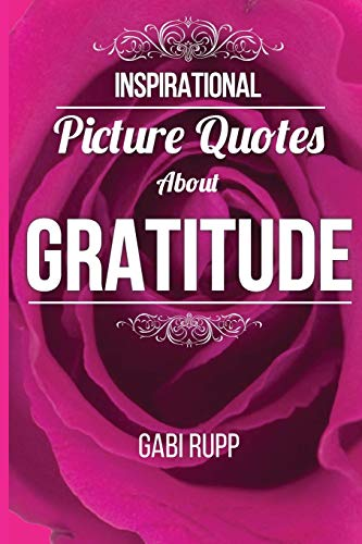 9781512313918: Gratitude Quotes: Inspirational Picture Quotes about Gratitude: Gift Book (Leanjumpstart Life Series) (Volume 5)
