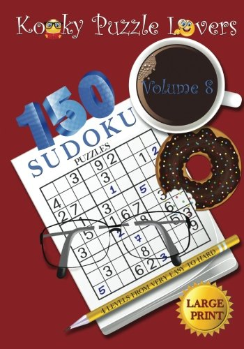 Sudoku Puzzle Book: Volume 8 (Large Print) - 150 puzzles with 4 difficulty level: Kooky Puzzle ...