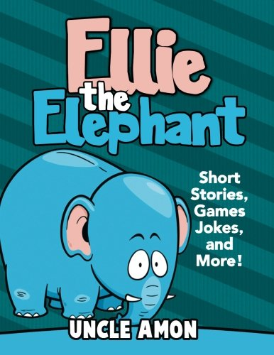 9781512314823: Ellie the Elephant: Short Stories, Games, Jokes, and More! (Fun Time Series for Beginning Readers)