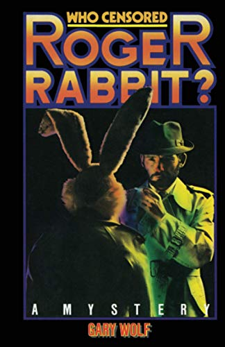 Who Censored Roger Rabbit?: Gary K Wolf