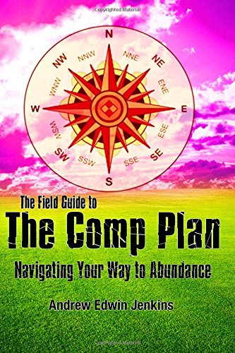 9781512315455: The Field Guide to the Comp Plan: Navigating Your Way to Abundance
