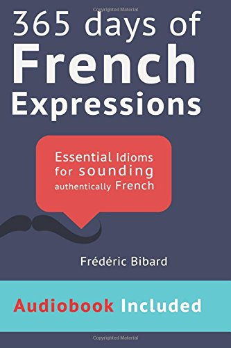 9781512316292: 365 Days of French Expressions: Audiobook Link Download Edition (French Edition)