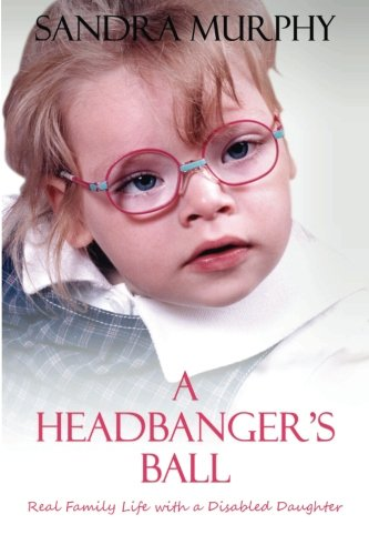 9781512317022: A Headbanger's Ball: Real Family Life with a Disabled Daughter