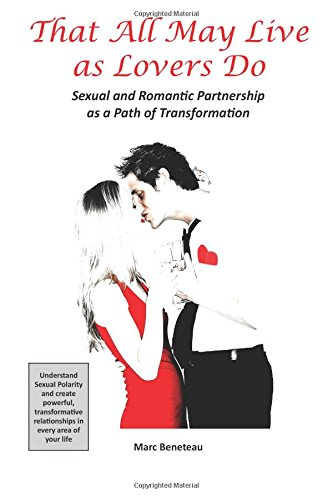 9781512318913: That All May Live as Lovers Do: Sexual and Romantic Partnership as a Path of Transformation (Volume 1)