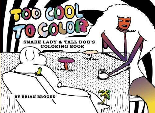 9781512320831: Too Cool To Color: Snake Lady & Tall Dog's Coloring Book (Cool Coloring Books) (Volume 2)