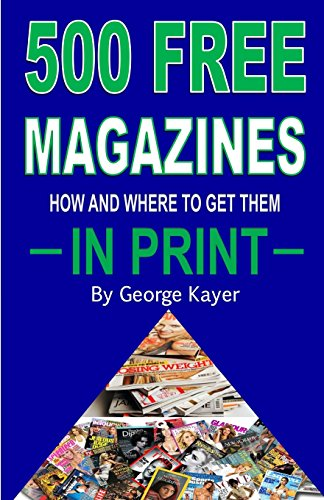 9781512322682: 500 Free Magazines: How And Where To Get Them In Print