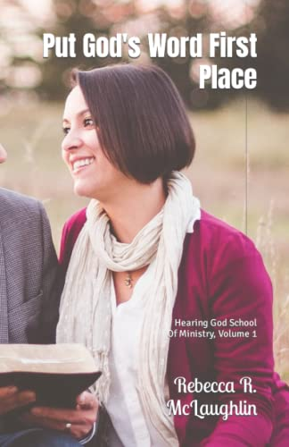 9781512323917: Put God's Word First Place: Hearing God School of Ministry, Volume 1