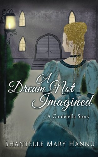 9781512324624: A Dream Not Imagined: A Cinderella Story
