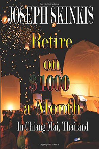 9781512324648: Retire on $1000 a Month: In Chiang Mai, Thailand