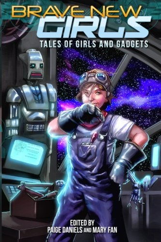 Brave New Girls: Tales of Girls and Gadgets: Mary Fan