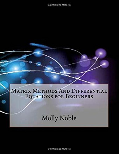 9781512328066: Matrix Methods And Differential Equations for Beginners