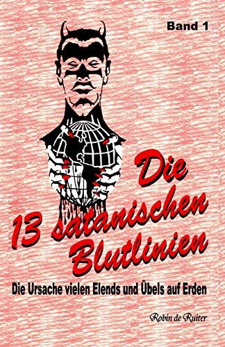 9781512329421: Die 13 satanischen Blutlinien (Band 1): Die Ursache vielen Elends und Übels auf Erden (Die 13 satanische Blutlinien) (Volume 1) (German Edition)