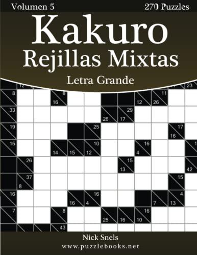 9781512329773: Kakuro Rejillas Mixtas Impresiones con Letra Grande - Volumen 5 - 270 Puzzles: Volume 5