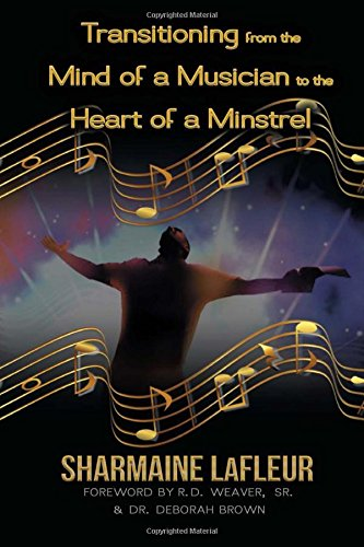 Transitioning from the Mind of a Musician to the Heart of a Minstrel: Sharmaine E. LaFleur