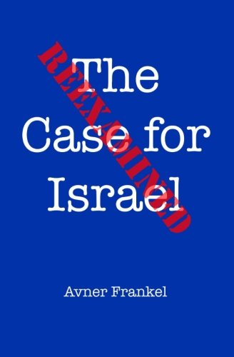 9781512331271: The Case for Israel Reexamined