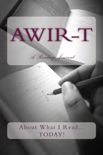 9781512332094: A.W.I.R-T: About What I Read...TODAY! (The 4-T Journal Series) (Volume 2)