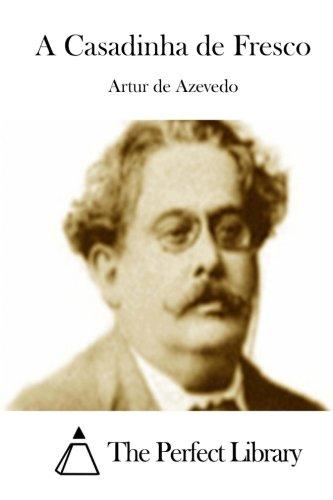 A Casadinha de Fresco (Paperback): Artur De Azevedo