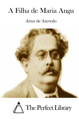 A Filha de Maria Angu (Paperback): Artur De Azevedo
