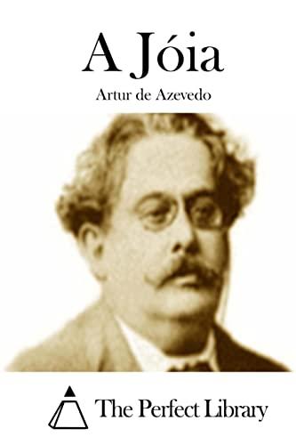 A Joia (Paperback): Artur De Azevedo