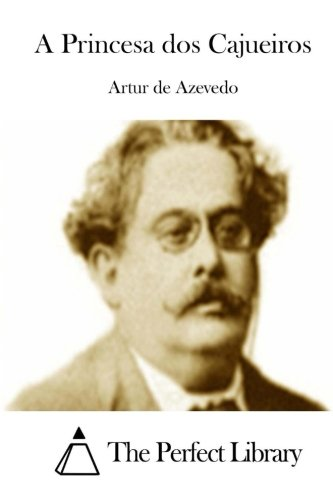 A Princesa DOS Cajueiros (Paperback): Artur De Azevedo
