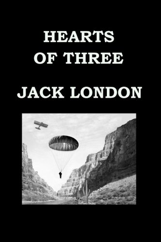 9781512334814: HEARTS OF THREE By JACK LONDON