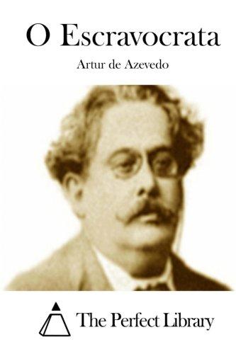 O Escravocrata (Paperback): Artur De Azevedo